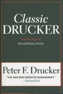 Classic Drucker By Drucker, Peter Ferdinand/ Stewart, Thomas A. (INT)